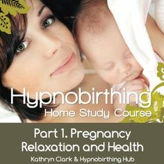 Hypnobirthing Home Study Course, Pt.1 Pregnancy Relaxatio