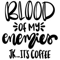 Silhouette Design Store: Blood Of My Enemies.jk It's Coffee Cricut Fonts, Cricut Vinyl, Vinyl Decals, Silhouette Projects, Silhouette Design, Cricut Tutorials, Cricut Ideas, Cricut Craft Room, Cricut Explore Air