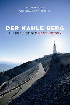 Auf und über den Mont Ventoux.  De Duitse editie van De kale berg - Op en over de Mont Ventoux. Verschijnt eind juni 2020. #ventoux #montventoux Juni, Berg, Water, Outdoor, Cyclists, Bike Rides, Netherlands, Travel Report, Adventure
