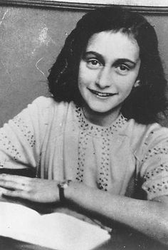 Anne Frank, 15 (1929-1945) and all of the others murdered in the Holocaust