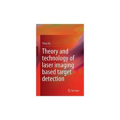 Theory and Technology of Laser Imaging Based Target Detection (Hardcover) (Yihua Hu)