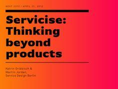 servicise-thinking-beyond-products-workshop-next-2013 by Service Design Berlin via Slideshare