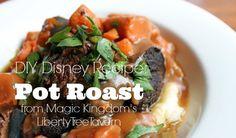 DIY Disney Recipe: New England Pot Roast from Magic Kingdom's Liberty Tree Tavern | the disney food blog