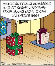 Off the Mark: You're not going anywhere in that cheap wrapping paper, young lady! Christmas Humor, Christmas Fun, Holiday Fun, Funny Christmas Cartoons, Christmas Comics, Christmas Wrapping, Christmas Greetings, Funny Cartoons, Funny Comics