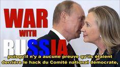 Hillary Clinton menace de guerre la Russie ! (VOSTFR)