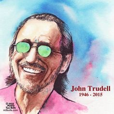 John Trudell, 1946-2015 | copyright 2015 Marty Two Bulls | Published on Indian Country Today Media Network