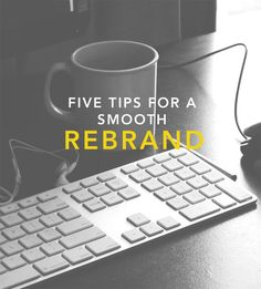 Five Tips for a Smooth Rebrand - And Yes To Joy