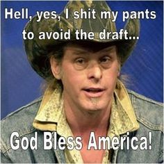 Ted Nugent: serial killer, pedophile, hypocrite, nut job, disgusting excuse for a human being...too afraid to fight humans in war but stalks and murders animals for fun...what kind of person would admire this man??