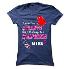 Always Be A CALIFORNIA Girl Tee! - custom t shirt #teeshirt #Tshirt
