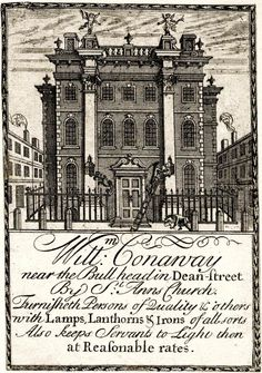 """18th century trade card: """"William Conaway near the Bull head in Dean-Street By St. Anns Church. Furnisheth Persons of Quality & others with Lamps, Lanthorns & Irons of all sorts Also keeps Servants to Light them at Reasonable rates."""""""