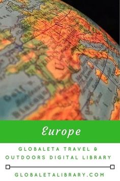 List of Resources About Europe from GlobalETALibrary.com Travel and Outdoors Digital Library and Blog