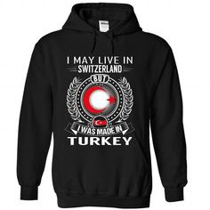 I May Live in Switzerland But I Was Made in Turkey - #inexpensive gift #love gift. WANT THIS => https://www.sunfrog.com/States/I-May-Live-in-Switzerland-But-I-Was-Made-in-Turkey-deffocawyf-Black-Hoodie.html?68278