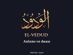 El-Vedûd (Ya-Vedud) anlamı nedir Allah, Arabic Calligraphy, Iman, Model, Scale Model, God, Arabic Calligraphy Art, Models