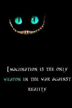 Cheshire cat .. Speaks wisely .. Imagine ..