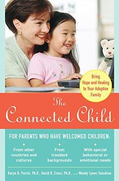The Connected Child: Bring hope and healing to your adoptive family: Karyn B. Purvis, David R. Cross, Wendy Lyons Sunshine: Book given to me by the adoption agency. This is a very helpful book. Foster Care Adoption, Foster To Adopt, Denver Colorado, Empowered To Connect, The Connected Child, Adoption Books, China Adoption, Adoption Stories, Parent Handbook