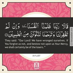 """Quran's Lesson - Surah Al-A'raf 7, Verse 23, Part 8 They said: """"Our Lord! We have wronged ourselves. If You forgive us not, and bestow not upon us Your Mercy, we shall certainly be of the losers."""" [Al-Quran 7:23] #DarussalamPublishers #AyatOfTheDay #Quran #VersesOfQuran"""