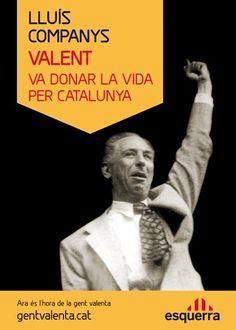 Lluís Companys, valent, va donar la vida per Catalunya.