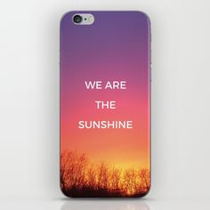 We are the Sunshine iPhone Skin by fishdesigns Iphone Skins, My Works, Sunshine, Phone Cases, Prints, Phone Case