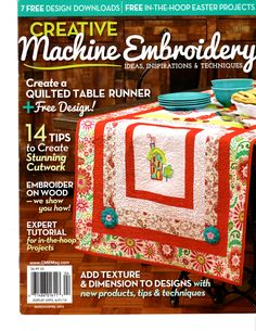 My quilted and embroidered table runner made the cover! Beautiful embroidery designs by Designs by JuJu Easter Projects, Cutwork, Table Runners, Free Design, Machine Embroidery, Embroidery Designs, Texture, Quilts, Writing