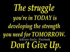 this is so true what you are going though today builds you up for what you are going to go though tomorrow