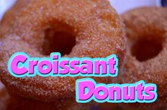 Croissant Donuts Recipe and Video (Epcot: Refreshment Port) www.TheDisneyDiner.com