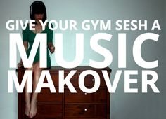 Having a hard time getting motivated to go to the gym? Perhaps you need a MUSIC MAKEOVER! #songstoworkoutto #gymplaylist #music2workout2