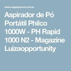 Aspirador de Pó Portátil Philco 1000W - PH Rapid 1000 N2 - Magazine Luizaopportunity