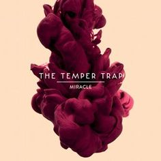 """The Temper Trap """"Miracle"""" Single, 2012"""
