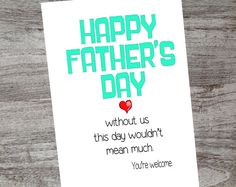 Happy Father's Day! Without us the day wouldn't mean much--you're welcome! Checkout more unique cards from OhMyWordCards on Etsy.