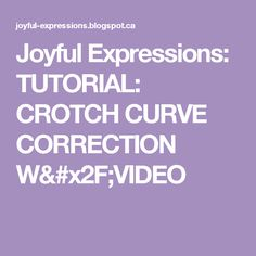 Joyful Expressions: TUTORIAL: CROTCH CURVE CORRECTION W/VIDEO Sewing Hacks, Sewing Tutorials, Sewing Ideas, Sewing Tips, Sewing Alterations, Sewing Techniques, Pattern Making, Clothing Patterns, Women's Clothing