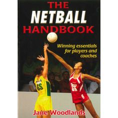The Netball Handbook – Winning Essentials for Players and Coaches - Resources - Coaching
