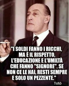 Basta quella di Totò.... Immenso. Wisdom Quotes, Words Quotes, Me Quotes, Motivational Quotes, Funny Quotes, Sayings, Italian Quotes, Sentences, Life Lessons