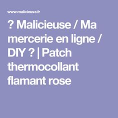 ✄ Malicieuse / Ma mercerie en ligne / DIY ✄ | Patch thermocollant flamant rose
