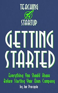 Teaching Startup: Getting Started: Everything You Should ... https://www.amazon.com/dp/B01IUED7G6/ref=cm_sw_r_pi_dp_x_O3jVxb532PZ12 -Teaching Startup: Getting Started is a quick, easy-to-understand, comprehensive guide that walks you through everything you should know before you start your own company. It's for anyone, from middle school to middle age, from novice to seasoned small business owner.   There are 10 chapters in the book, split into Five Stages of Startup and Five Roles of…
