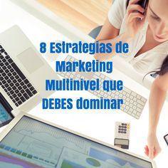 8 Estrategias de Marketing Multinivel que Debes Dominar | Blog de Sonia Rodriguez