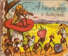 Gyerekkorunk kedvenc könyveinek válogatása: A tücsök meg a hangyák Children's Book Illustration, Illustrations, Childrens Books, Sci Fi, Fairy, Comic Books, Comics, Cover, Painting