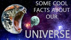 Some cool facts about our Universe