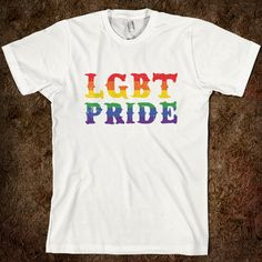 lgbt pride | LGBT Pride - Gay Pride - Skreened T-shirts, Organic Shirts, Hoodies ...