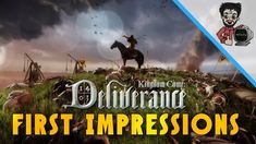"""Kingdom Come Deliverence - """"One Of The Most Anticipated Games of 2018"""" 