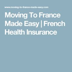 Moving To France Made Easy | French Health Insurance