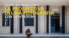 #Tutorial - Come raddrizzare la #prospettiva di una #fotografia con #Lightroom