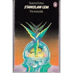 """Stanislaw Lem's """"The Invincible"""" -- easily one of my top five favourites of all time."""