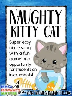 Blog post about the song Naughty Kitty Cat with ideas for singing, games, and students on instruments!