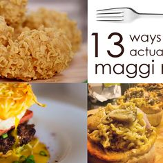 13 Ways You Should Actually Be Eating Maggi Noodles - Trying all these soon!