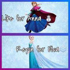 Like for Anna, Repin for Elsa