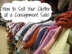 How to Make Money and Eliminate Your Clutter at a Consignment Sale!