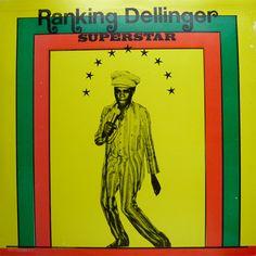 Ranking Dellinger,  Superstar, 1978 (better known as Dillinger)