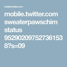 mobile.twitter.com sweaterpawschim status 952902097527361538?s=09