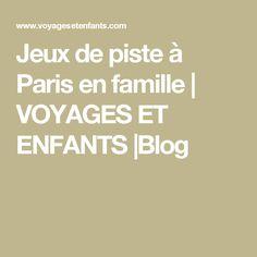 Jeux de piste à Paris en famille | VOYAGES ET ENFANTS |Blog