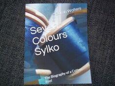 Seven Colours Sylko - The Biography Of A Cotton Reel - Short History Book | eBay